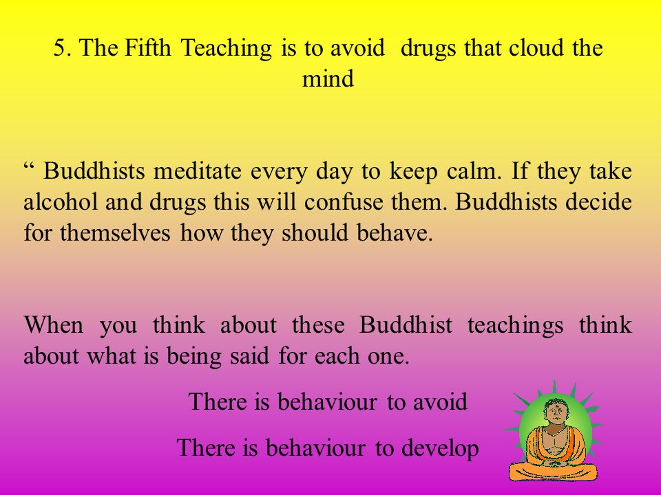 5. The Fifth Teaching is to avoid drugs that cloud the mind