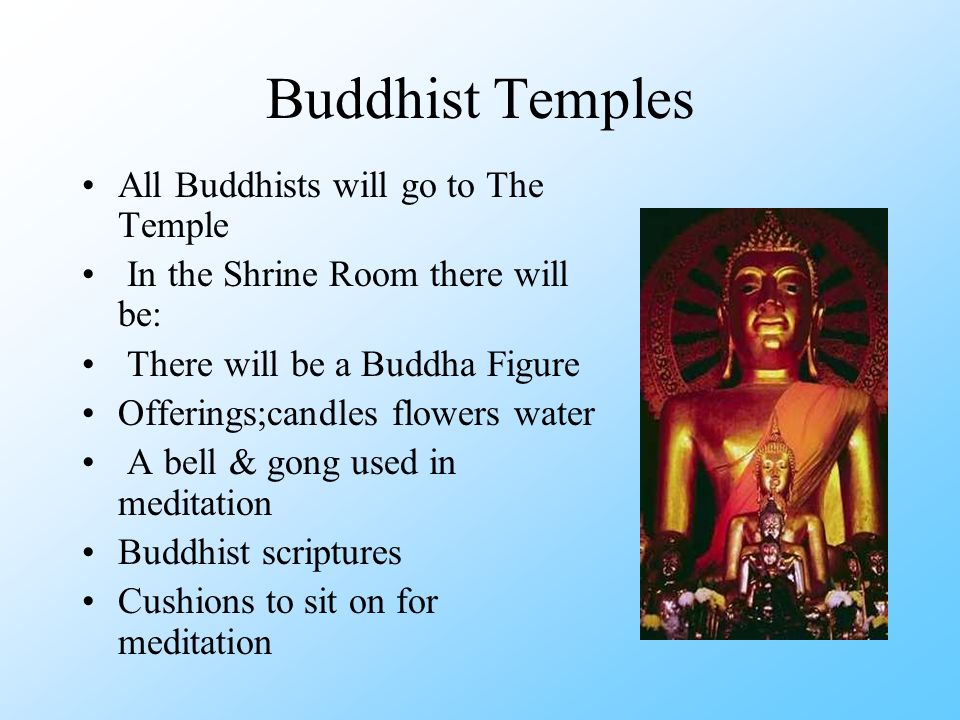 Buddhist Temples All Buddhists will go to The Temple
