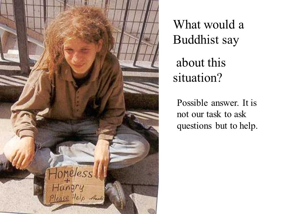 What would a Buddhist say about this situation