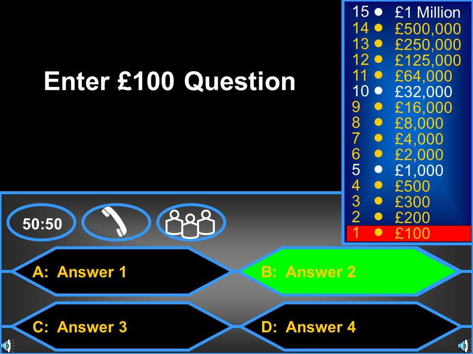 Enter £100 Question 15 £1 Million 14 £500,000 13 £250,000 12 £125,000