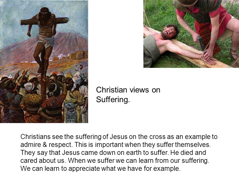 Christian views on Suffering.
