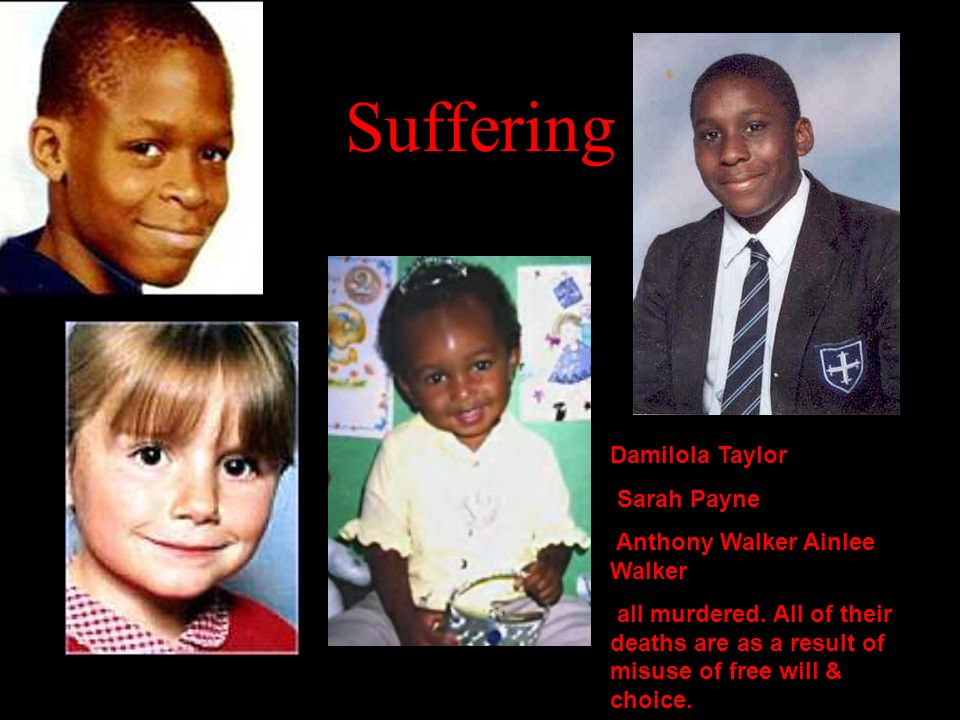 Suffering Damilola Taylor Sarah Payne Anthony Walker Ainlee Walker