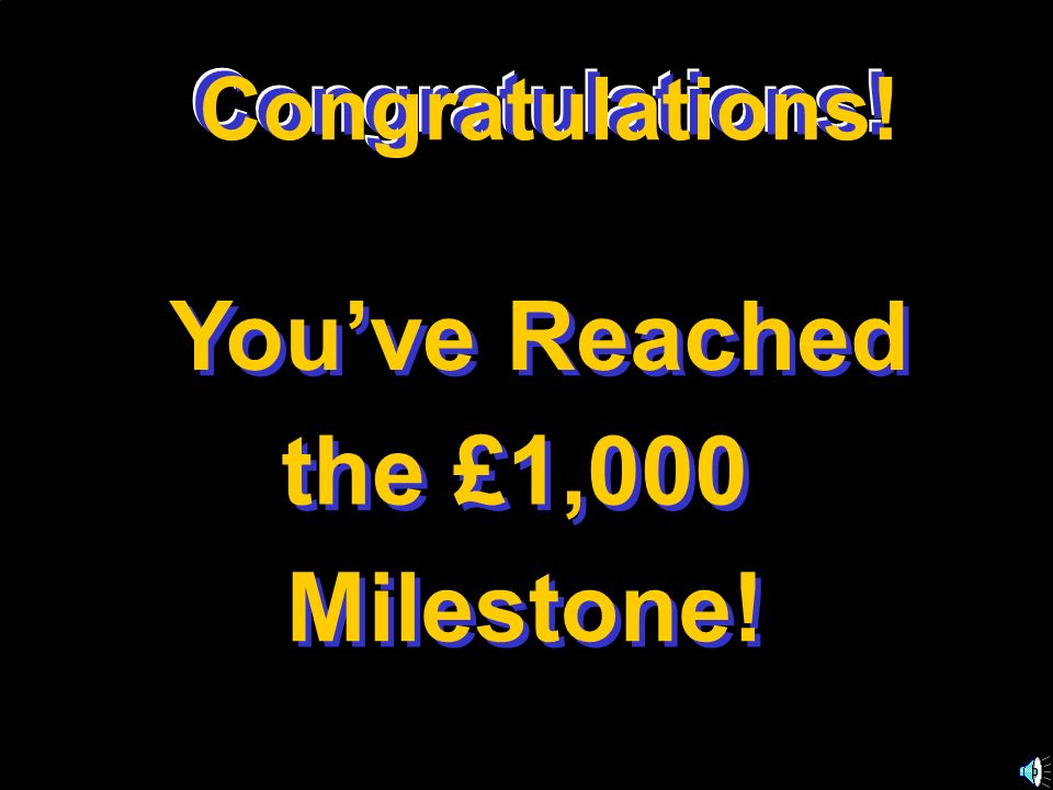 You've Reached the £1,000 Milestone! Congratulations! Congratulations!
