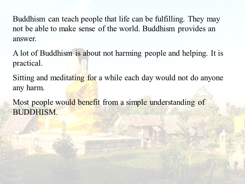 Buddhism can teach people that life can be fulfilling