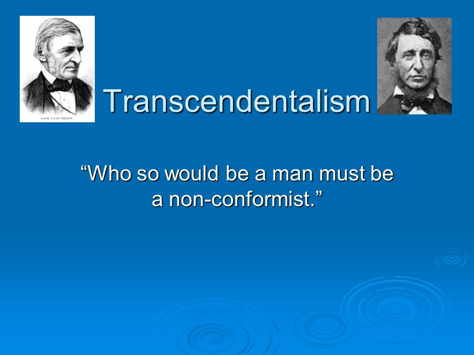 Who so would be a man must be a non-conformist.