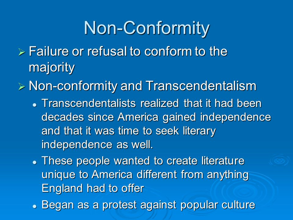 Non-Conformity Failure or refusal to conform to the majority