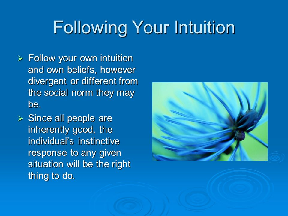 Following Your Intuition