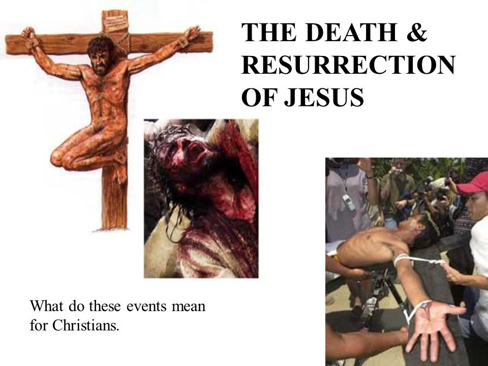 THE DEATH & RESURRECTION OF JESUS