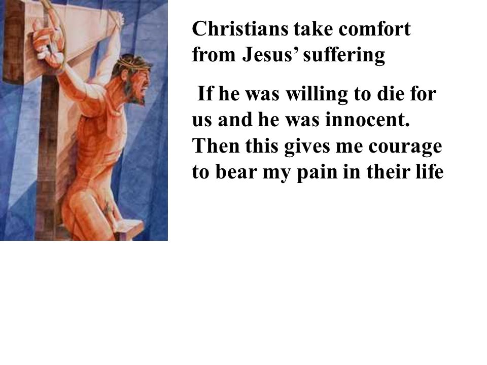 Christians take comfort from Jesus' suffering