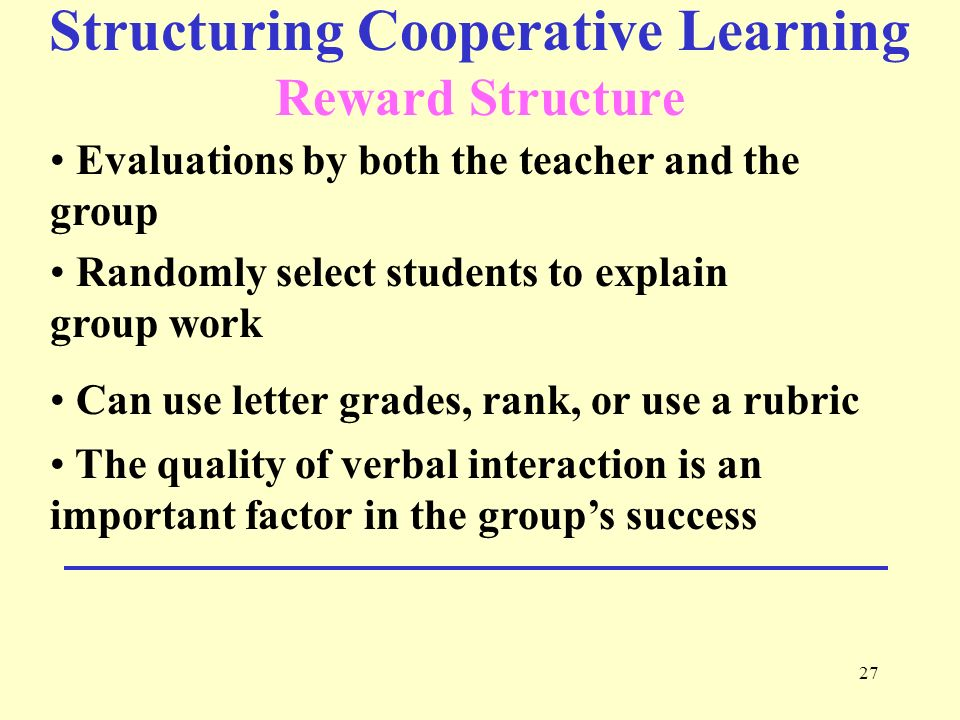 Structuring Cooperative Learning Reward Structure