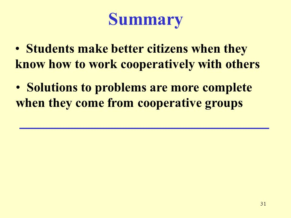 Summary Students make better citizens when they know how to work cooperatively with others.