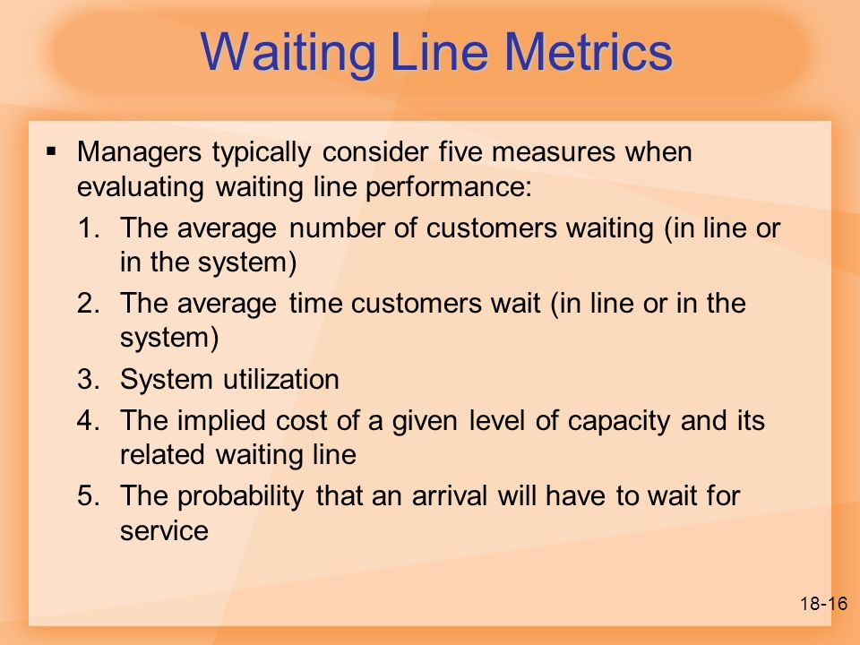 management of waiting lines The psychology of waiting lines, or how to manage waiting lines in order to provide satisfaction and good service to your clients slideshare uses cookies to improve functionality and performance, and to provide you with relevant advertising.