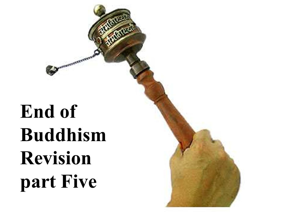 End of Buddhism Revision part Five