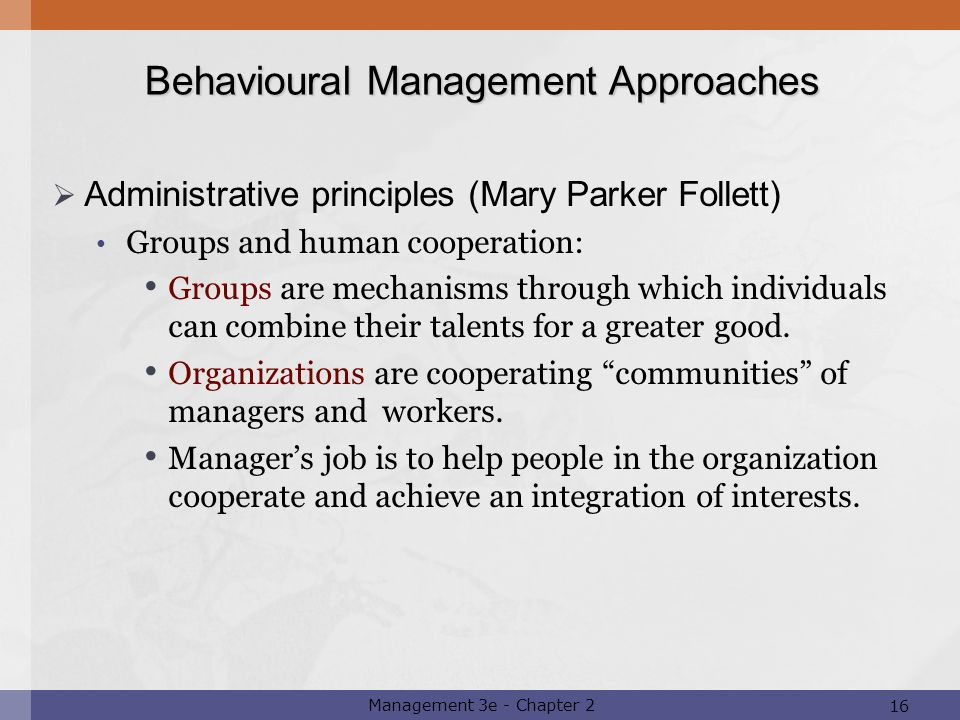 behavioural approach to management Task-oriented behavior a professional using a task-oriented approach to business management focuses on planning, coordinating and assigning employee tasks.