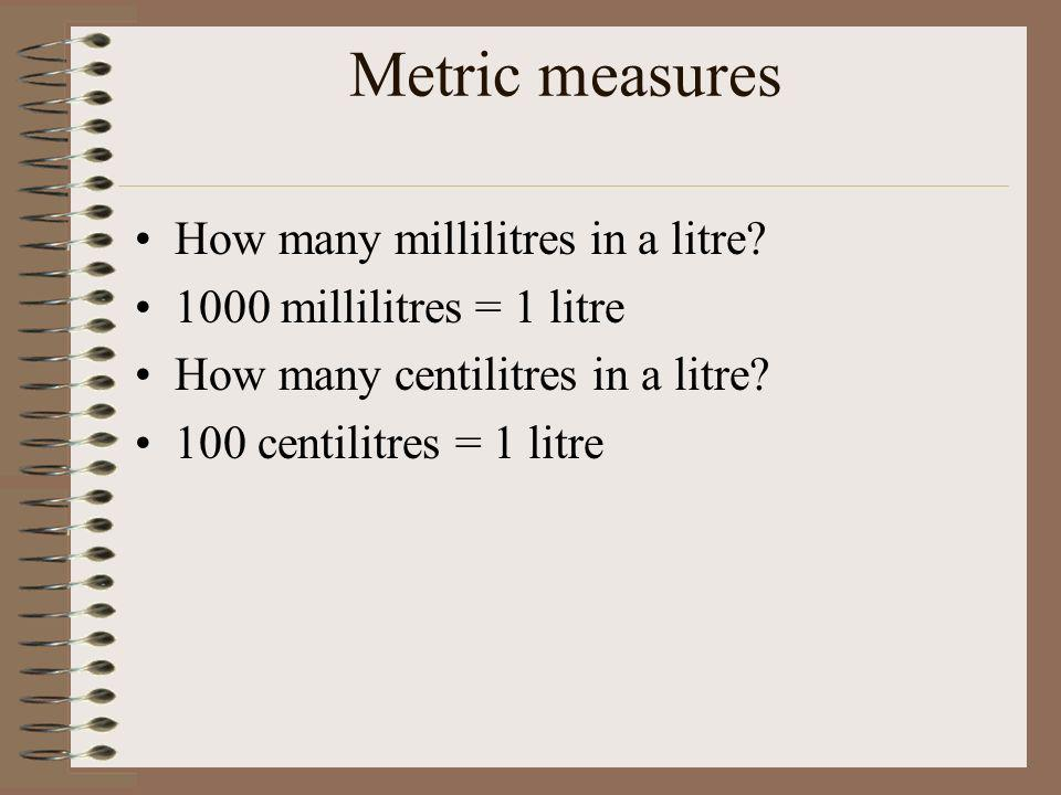 Metric measures How many millilitres in a litre