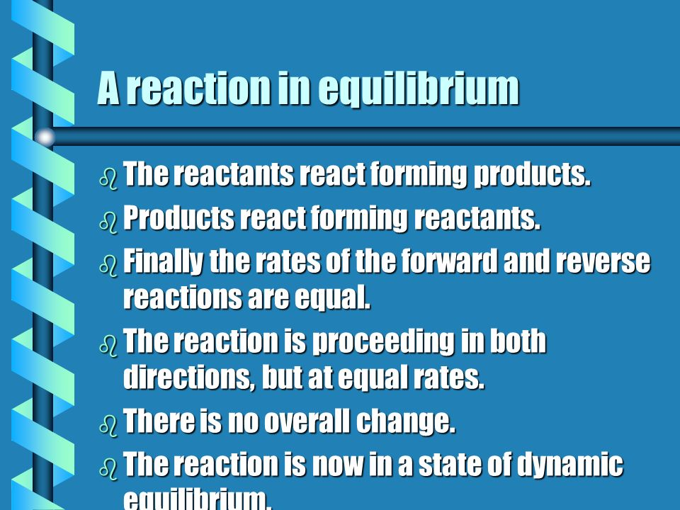 A reaction in equilibrium