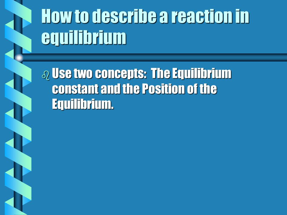 How to describe a reaction in equilibrium