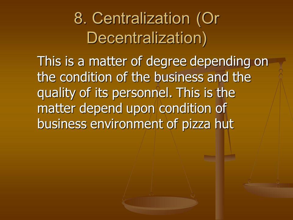 8. Centralization (Or Decentralization)