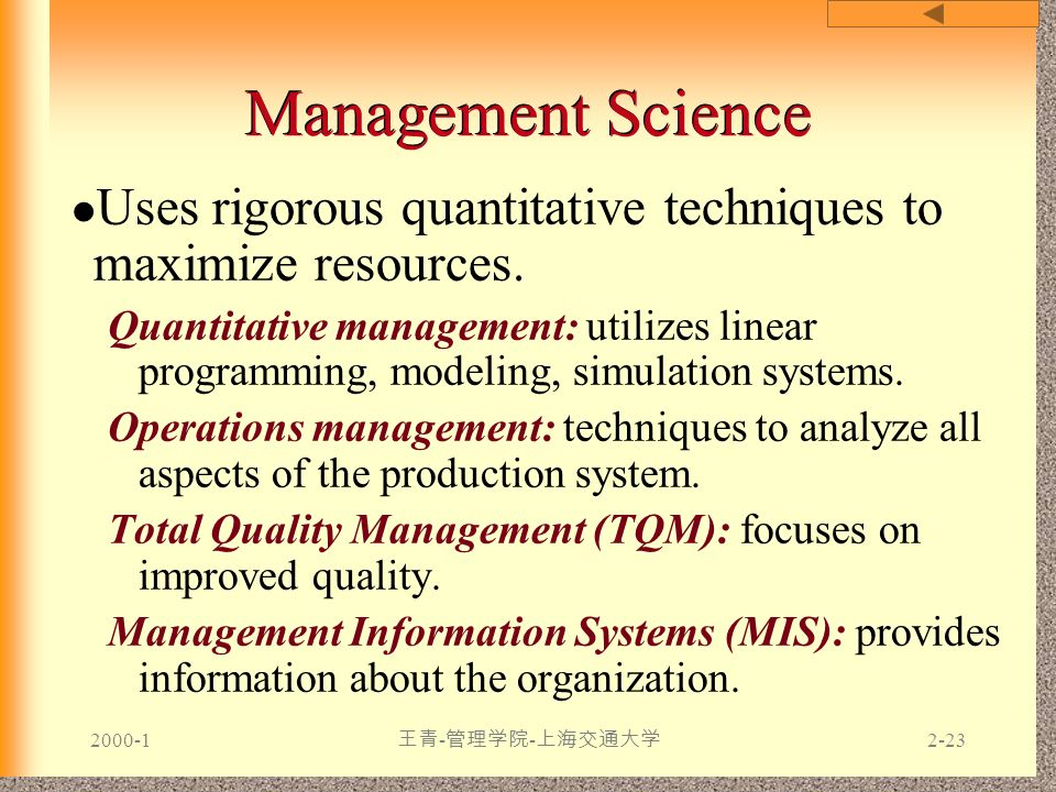 Management Science Uses rigorous quantitative techniques to maximize resources.