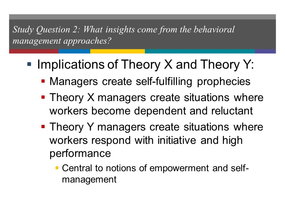 learning insights on theory x y By examining the effect of leader's theory x and y managerial assumptions on  follower's attitudes and behaviors, the study provides important insights for.