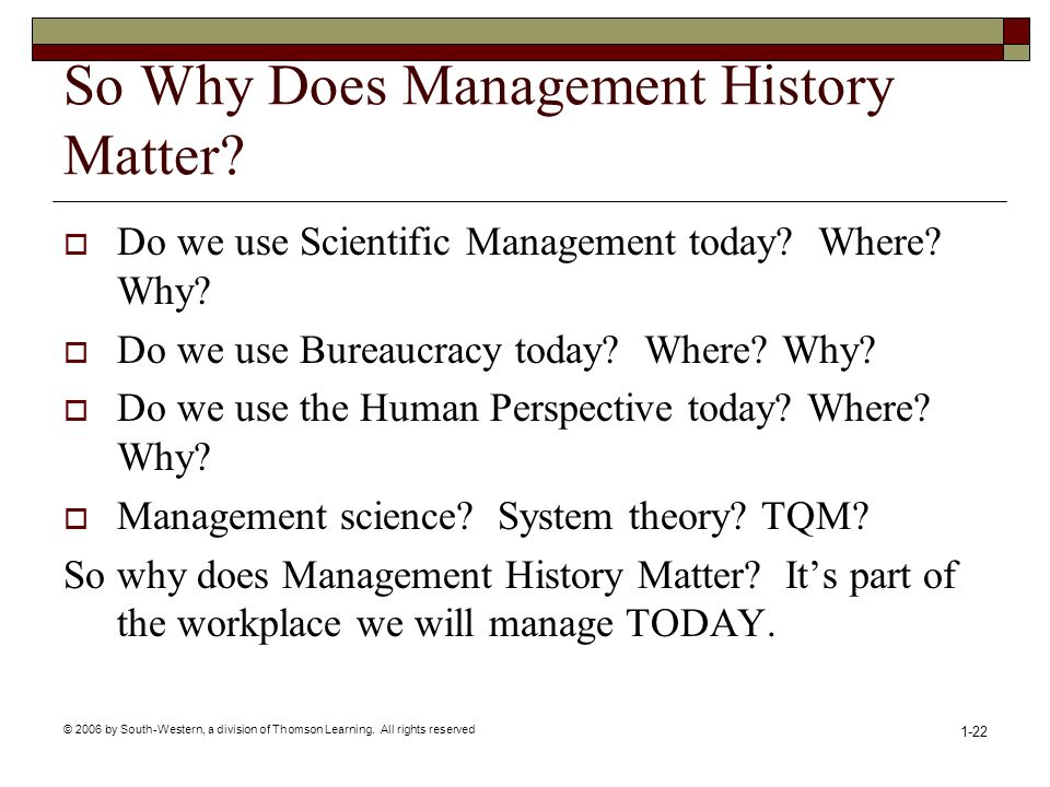 So Why Does Management History Matter