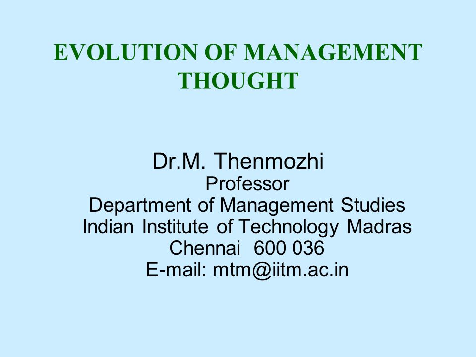 evolution thoughts scientific management Evolution of management thought three areas of study that can be grouped under the classical approach are scientific management, administrative management.