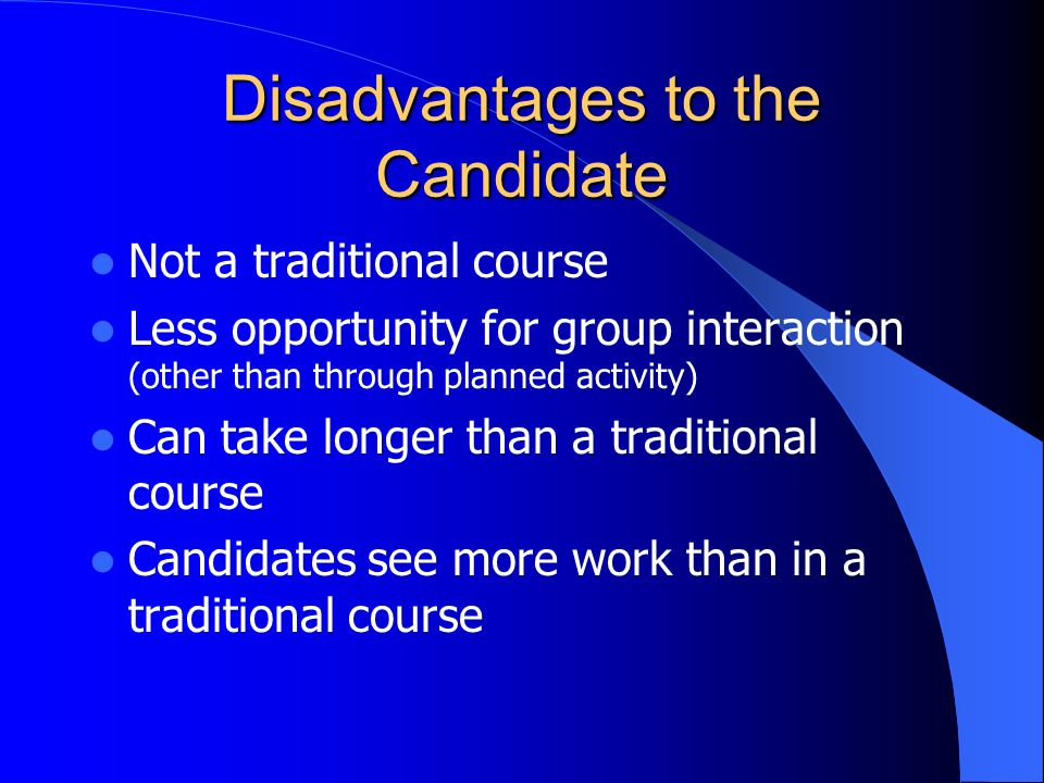 Disadvantages to the Candidate