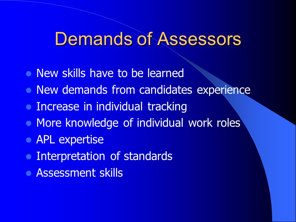 Demands of Assessors New skills have to be learned
