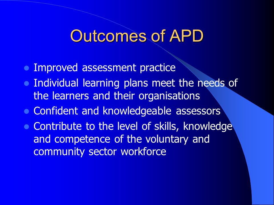 Outcomes of APD Improved assessment practice