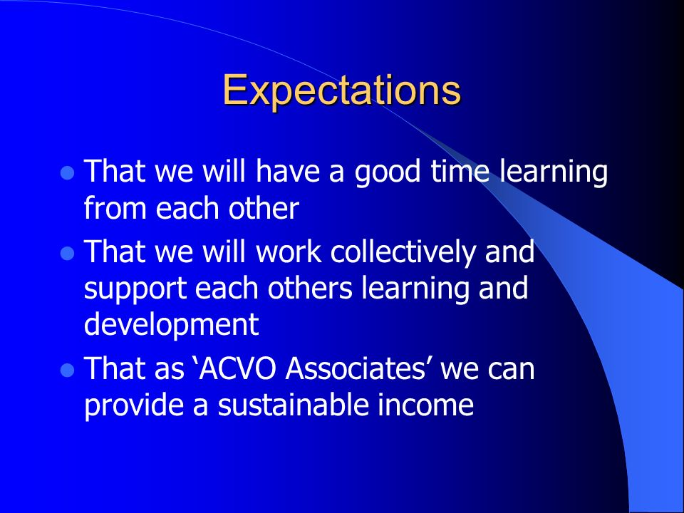 Expectations That we will have a good time learning from each other