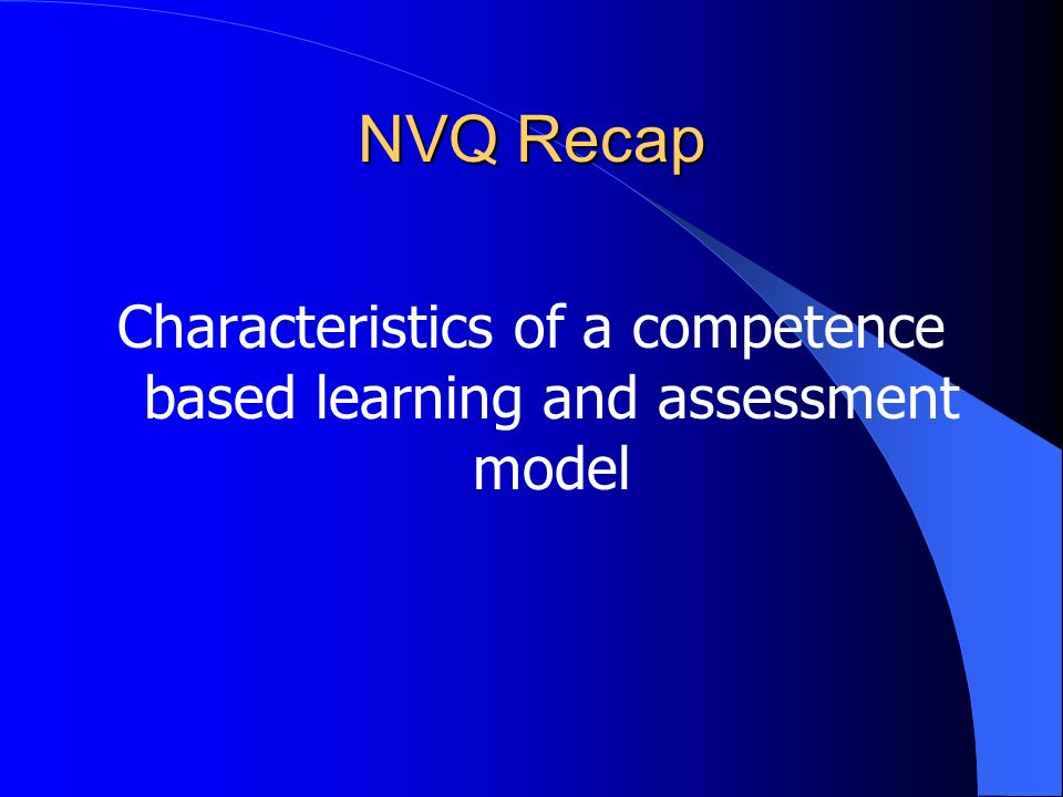 Characteristics of a competence based learning and assessment model