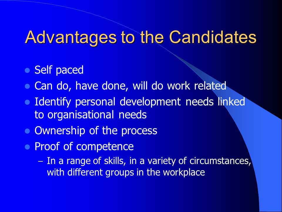 Advantages to the Candidates