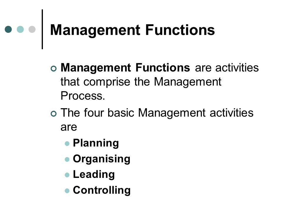 four basic funtions of management in The primary functions of a project manager vary from company to company but they all revolve around managing the four basic  and/or with top management.