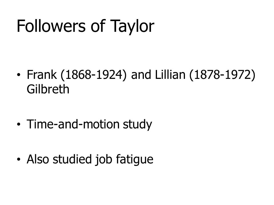 Followers of Taylor Frank (1868-1924) and Lillian (1878-1972) Gilbreth