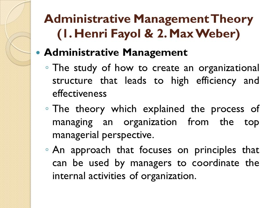 administrative management perspective Exhibit 4: fayol's principles of management: administrative theory  organizational behaviour and human performance, may: 157-89 luthans, f 1985.