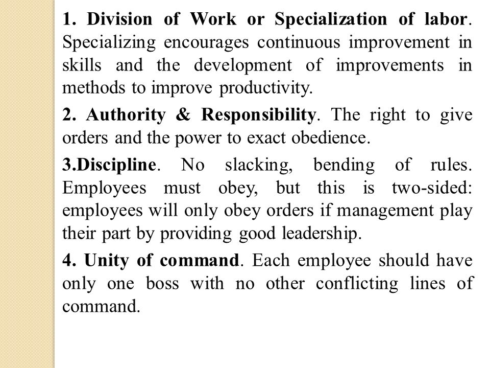 1. Division of Work or Specialization of labor