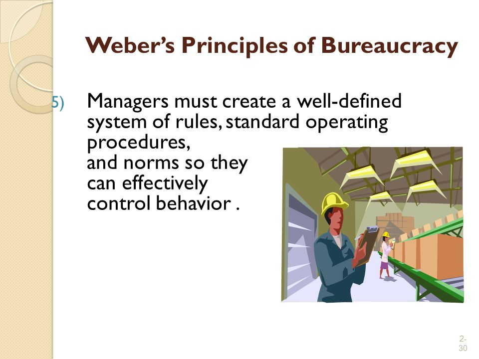 bureaucratic controls such as rules procedures Although bureaucracy entails with it words such as red tape  level above and controls the  the weber's bureaucratic rigid rules, written procedures,.