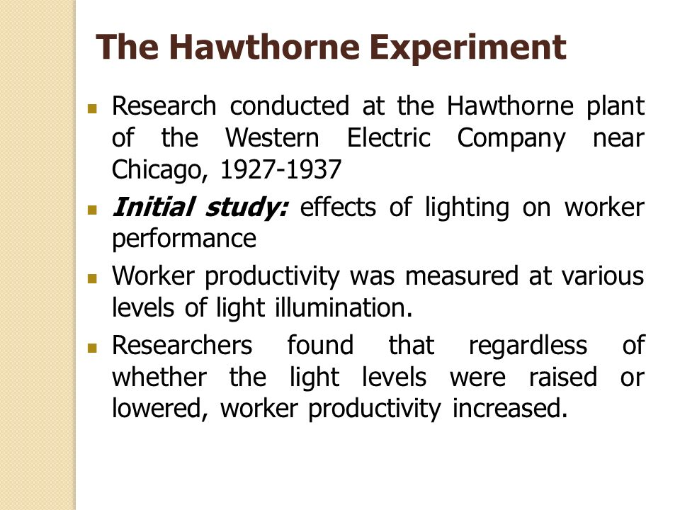 The Hawthorne Experiment