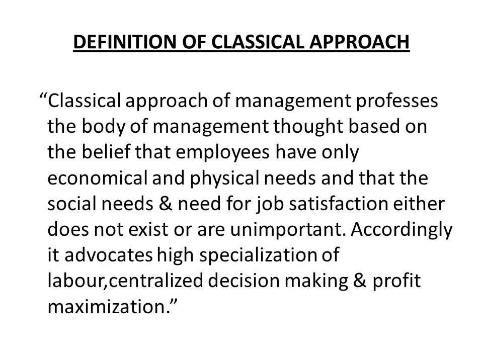 DEFINITION OF CLASSICAL APPROACH