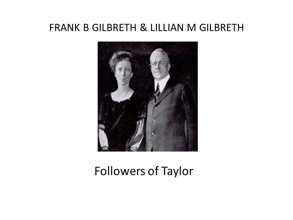 FRANK B GILBRETH & LILLIAN M GILBRETH