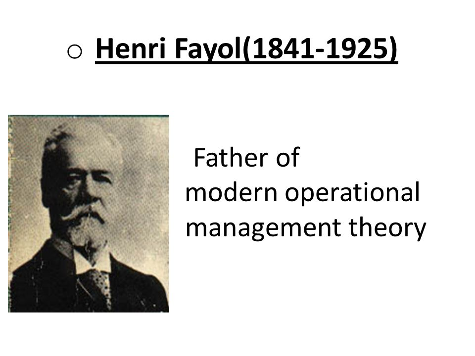 henry fayol father of modern management Henri fayol fayol was a classical management theorist, widely regarded as the father of modern operational-management theory his ideas are a fundamental part of modern management concepts comparisons with taylorism fayol is often compared to frederick winslow taylor, who developed scientific management.