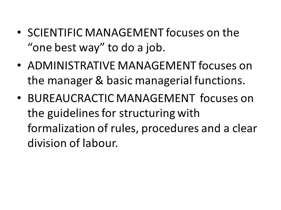 SCIENTIFIC MANAGEMENT focuses on the one best way to do a job.
