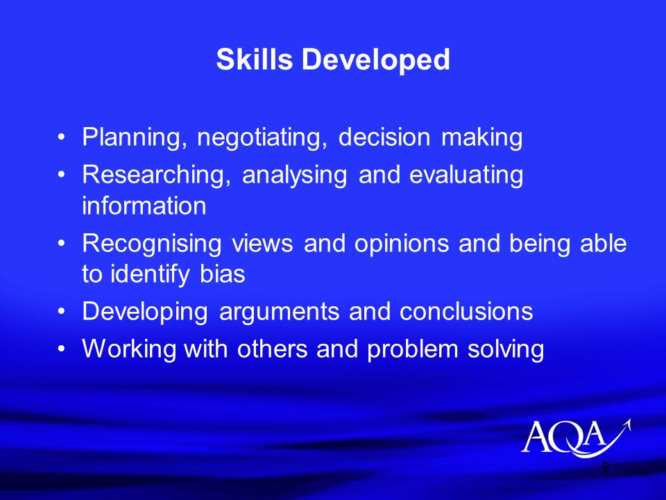 Skills Developed Planning, negotiating, decision making