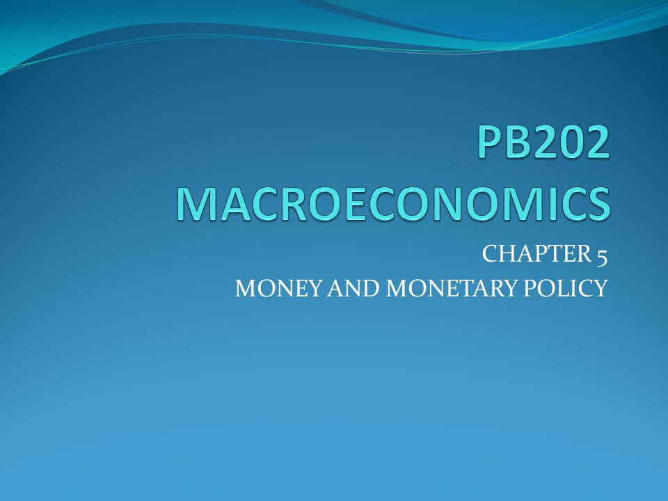 CHAPTER 5 MONEY AND MONETARY POLICY - ppt video online download