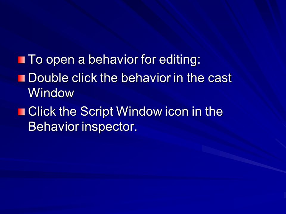 To open a behavior for editing: