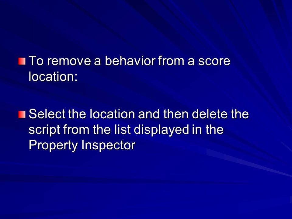 To remove a behavior from a score location: