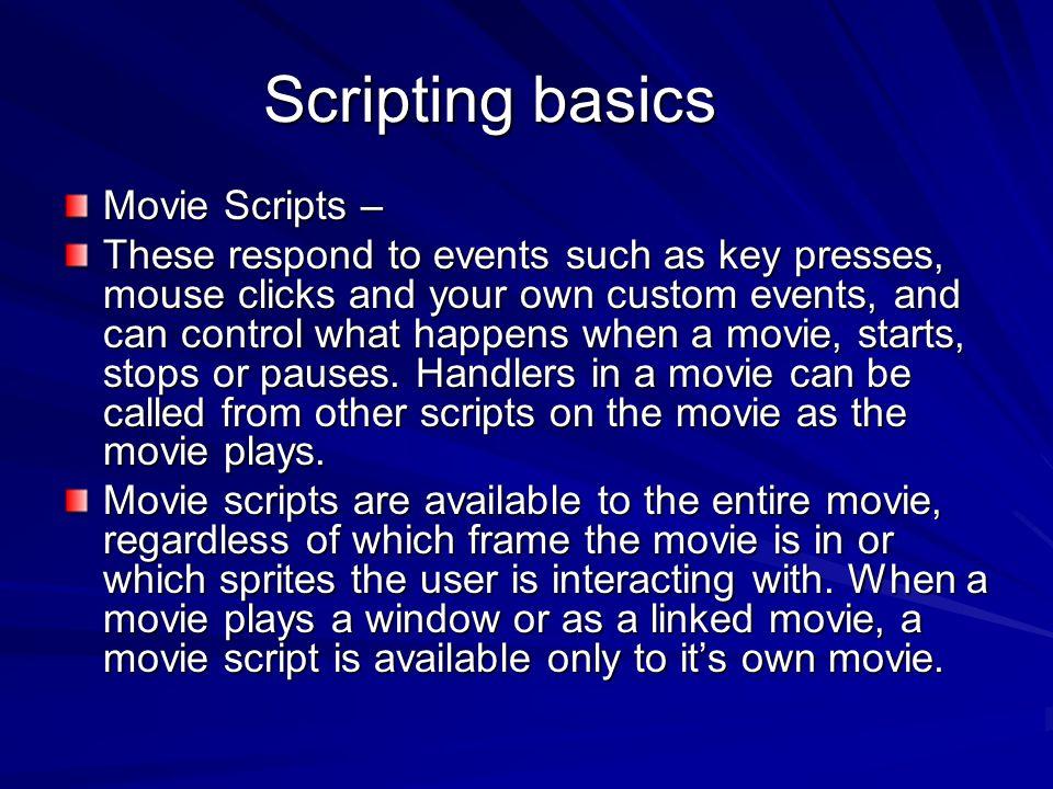 Scripting basics Movie Scripts –
