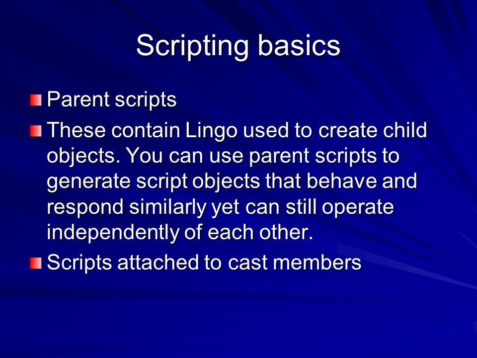 Scripting basics Parent scripts