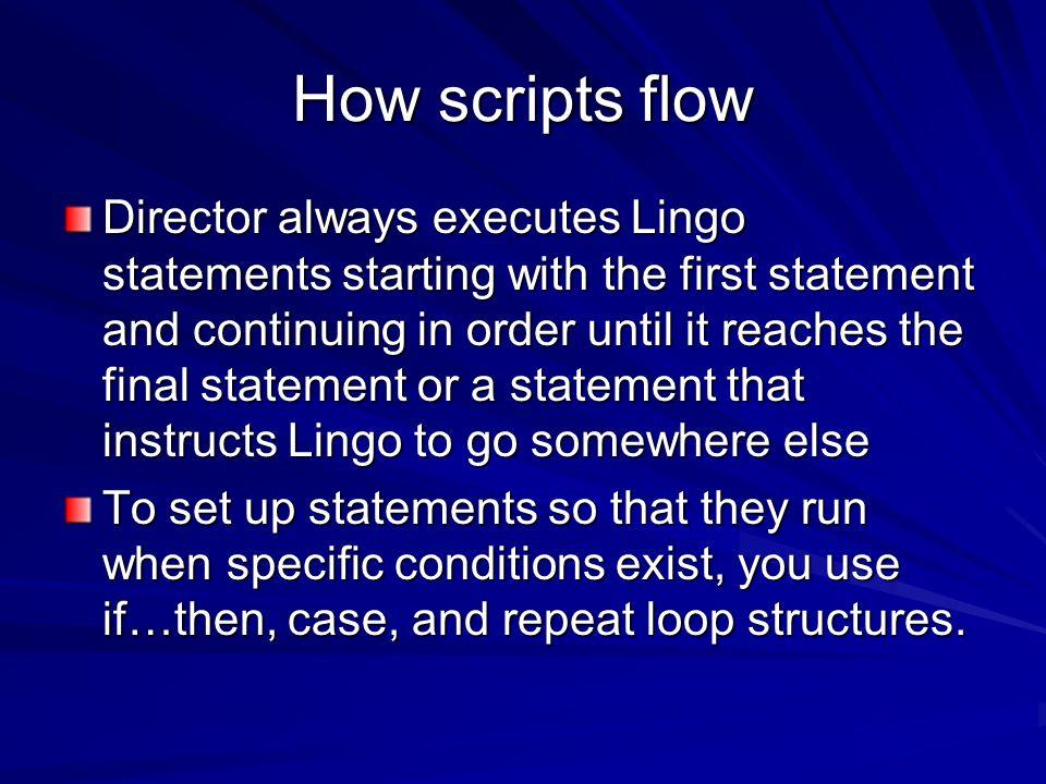 How scripts flow
