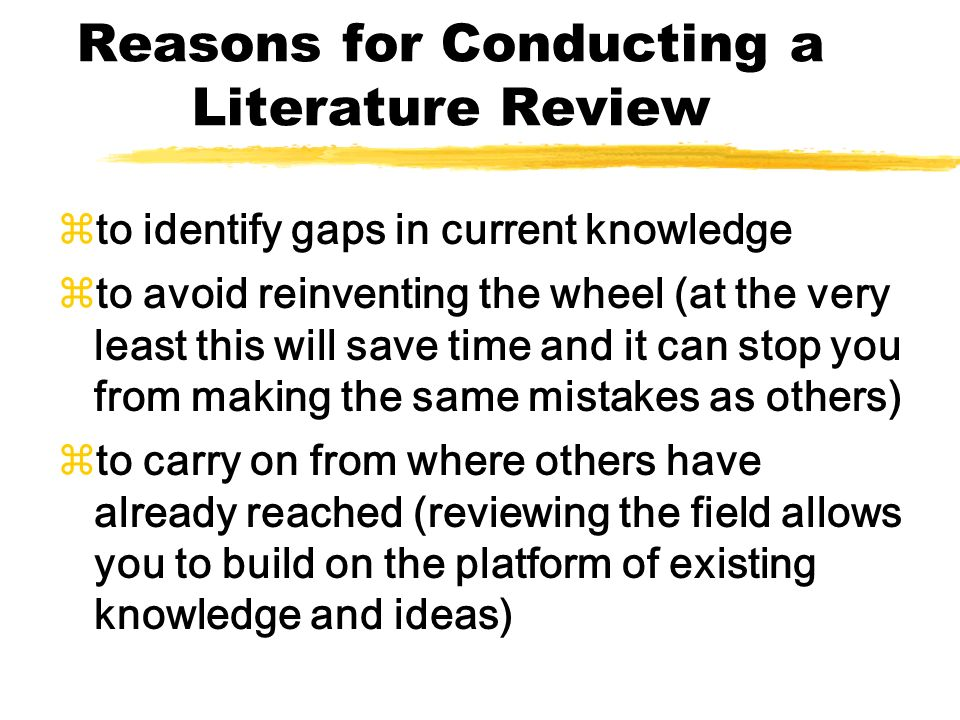 The Literature Review Reasons for Conducting a Literature Review ...
